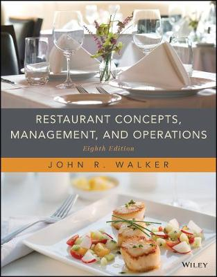 Restaurant Concepts, Management, and Operations by John R. Walker