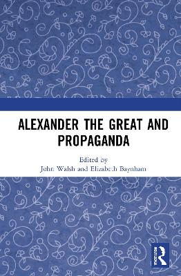 Alexander the Great and Propaganda book