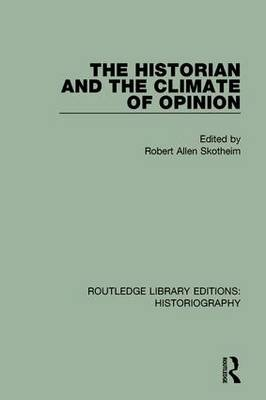 The Historian and the Climate of Opinion by Robert Allen Skotheim