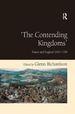 'The Contending Kingdoms': France and England 1420-1700 book