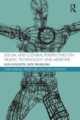 Social and Cultural Perspectives on Health, Technology and Medicine by Ciara Kierans