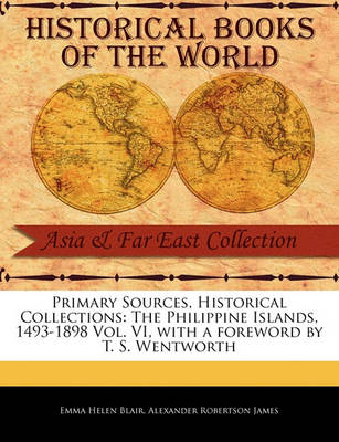 The Philippine Islands, 1493-1898 Vol. VI by Emma Helen Blair