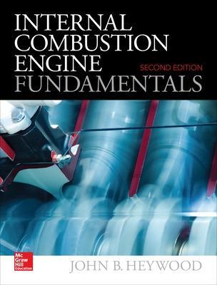 Internal Combustion Engine Fundamentals 2E by John Heywood
