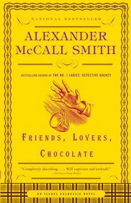 Friends, Lovers, Chocolate by Professor of Medical Law Alexander McCall Smith