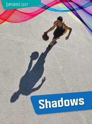 Shadows by Louise Spilsbury