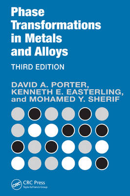 Phase Transformations in Metals and Alloys, Third Edition (Revised Reprint) by David A. Porter