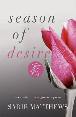 Season of Desire Season of Desire Season of Desire Bk. 1 by Sadie Matthews