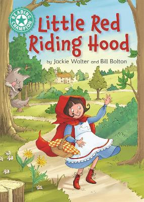 Reading Champion: Little Red Riding Hood: Independent Reading Turquoise 7 by Jackie Walter
