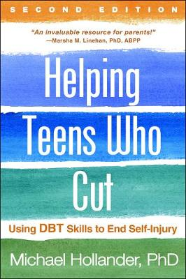 Helping Teens Who Cut, Second Edition by Michael R. Hollander