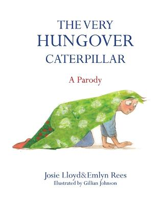 The Very Hungover Caterpillar by Emlyn Rees