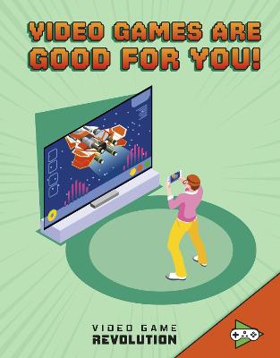 Video Games Are Good For You! by Daniel Mauleon
