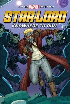 Mighty Marvel Star-Lord Knowhere to Run by Parragon Books Ltd