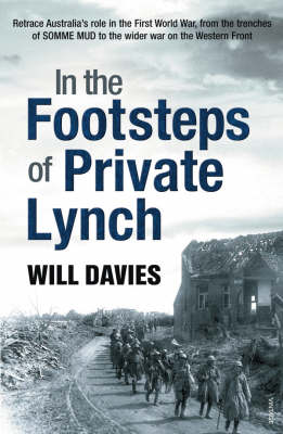 In The Footsteps Of Private Lynch by Will Davies