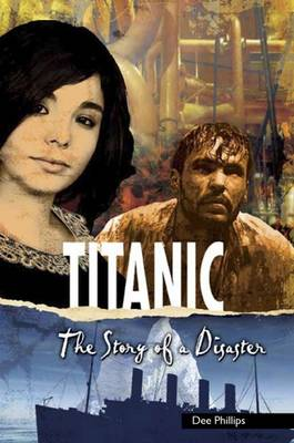 Yesterday's Voices: Titanic by Dee Phillips