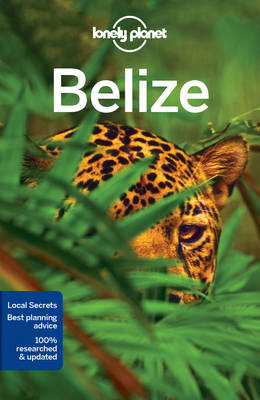 Lonely Planet Belize by Lonely Planet