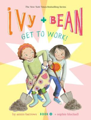 Ivy and Bean Get to Work! (Book 12) book