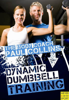 Dynamic Dumbbell Training by Paul Collins