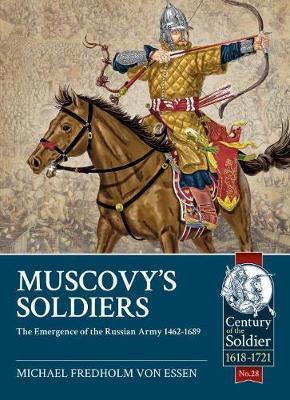 Muscovy'S Soldiers by Michael Fredholm von Essen