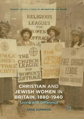 Christian and Jewish Women in Britain, 1880-1940: Living with Difference by Anne Summers