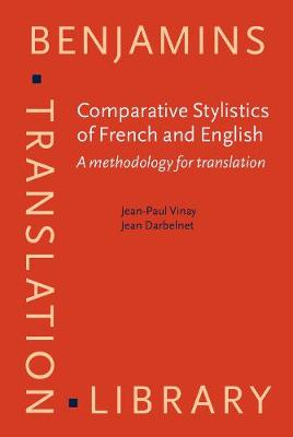 Comparative Stylistics of French and English: A methodology for translation by Jean-Paul Vinay