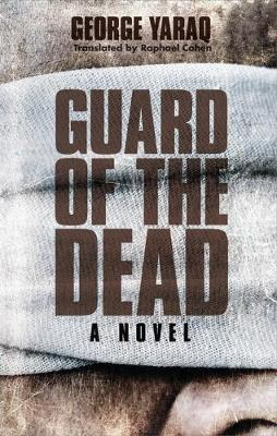 Guard of the Dead: A Novel by George Yarak