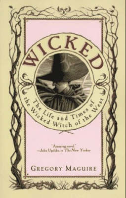 Wicked by Gregory Maguire
