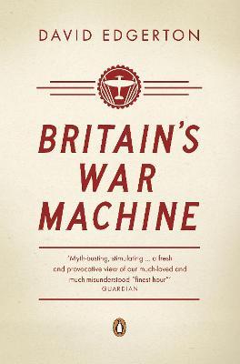 Britain's War Machine by David Edgerton