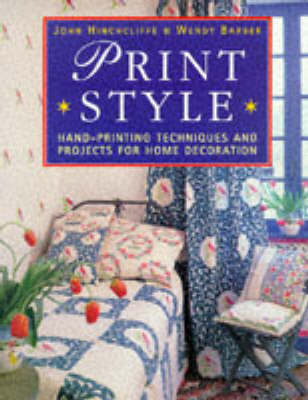 Print Style: Hand-printed Patterns for Home Decoration by John Hinchliffe