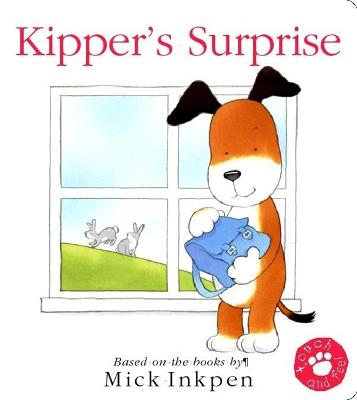 Kipper's Surprise Touch-and-Feel Book by Mick Inkpen