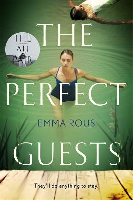 The Perfect Guests: an enthralling, page-turning thriller full of dark family secrets by Emma Rous