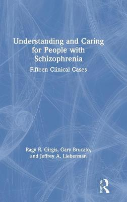 Understanding and Caring for People with Schizophrenia: Fifteen Clinical Cases book