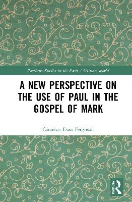 A New Perspective on the Use of Paul in the Gospel of Mark book