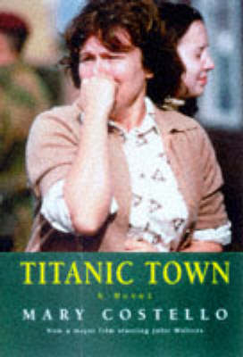 Titanic Town by Mary Costello