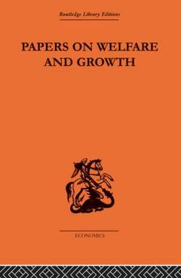 Papers on Welfare and Growth by Tibor Scitovsky