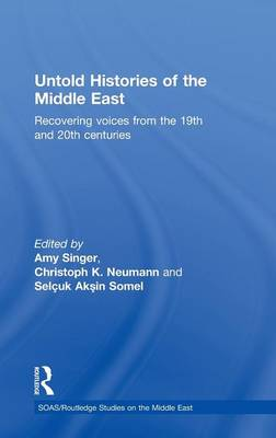 Untold Histories of the Middle East by Amy Singer