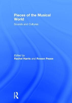 Pieces of the Musical World: Sounds and Cultures by Rachel Harris