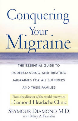 Conquering Your Migraine by Diamond