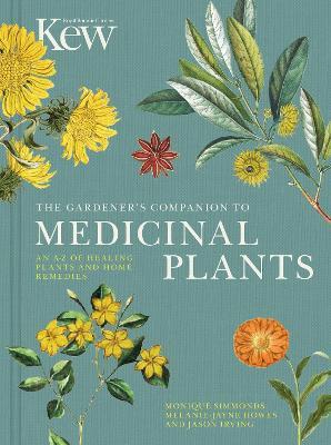 The Gardener's Companion to Medicinal Plants by Royal Botanic Gardens, Kew