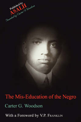 Mis-Education of the Negro by Carter G Woodson