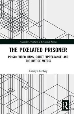 The Pixelated Prisoner by Carolyn McKay