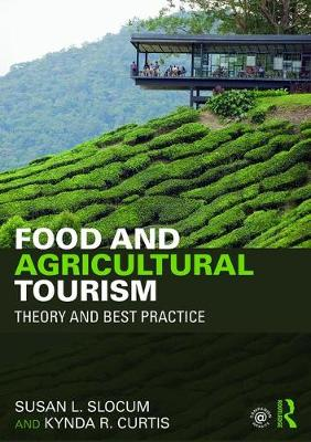 Food and Agricultural Tourism by Susan L. Slocum