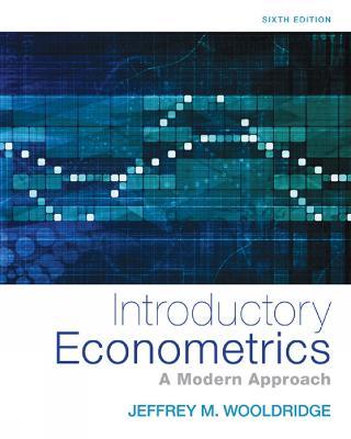 Introductory Econometrics: A Modern Approach by Jeffrey Wooldridge
