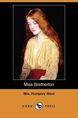 Miss Bretherton (Dodo Press) by Mrs Humphry Ward