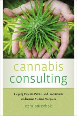 Cannabis Consulting by Ezra Parzybok