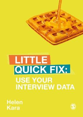 Use Your Interview Data: Little Quick Fix by Helen Kara