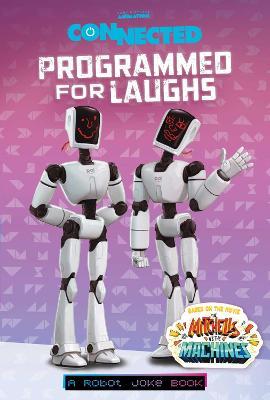 Programmed for Laughs: A Robot Joke Book book