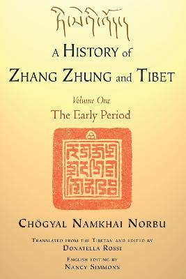 History Of Zhang Zhung And Tibet, Volume One, A book