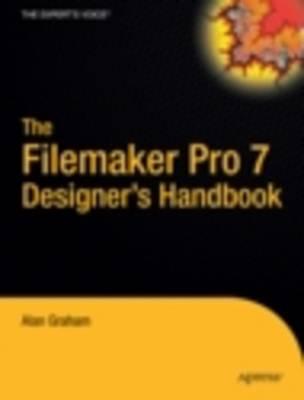 The Filemaker Pro 7 Designer's Handbook by Alan Graham