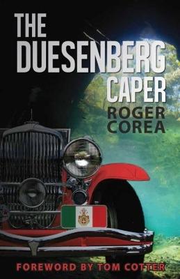 The Duesenberg Caper by Roger Corea