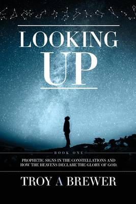Looking Up by Troy A Brewer